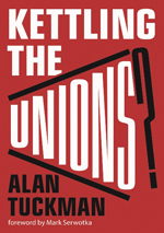 <span style='font-size: 18px;'>Kettling the Unions</span>